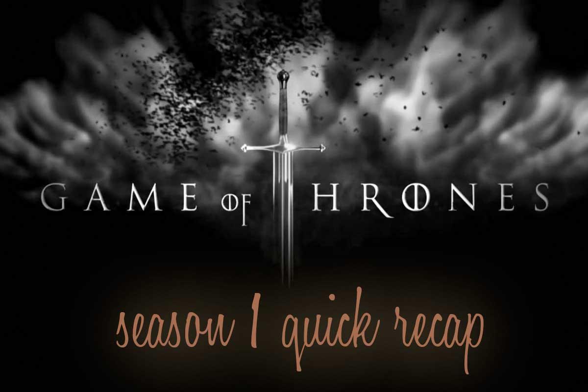 Game of Thrones season 1 recap