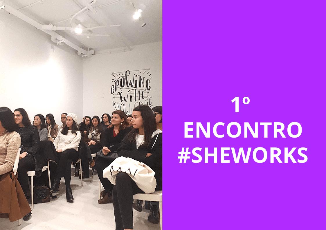 O 1º encontro #SheWorks, agradecimentos